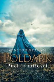 okładka Poldark (#10). Puchar miłości, Ebook | Winston Graham