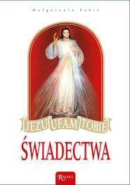 okładka Jezu, ufam Tobie! Świadectwa, Ebook | Małgorzata Pabis
