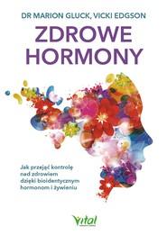 okładka Zdrowe hormony. Jak przejąć kontrolę nad zdrowiem dzięki - PDF, Ebook | Gluck Marion