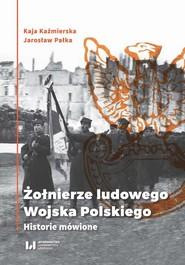 okładka Żołnierze ludowego Wojska Polskiego, Ebook   Jarosław Pałka