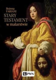 okładka Stary Testament w malarstwie, Ebook   Bożena Fabiani