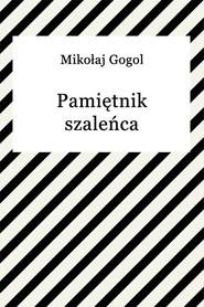 okładka Pamiętnik szaleńca, Ebook | Mikołaj Gogol