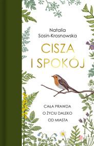 okładka Cisza i spokój. Cała prawda o życiu daleko od miasta, Ebook | Natalia Sosin-Krosnowska
