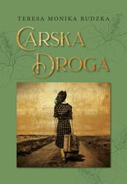 okładka Carska droga, Ebook | Teresa Monika Rudzka