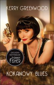 okładka Zagadki Kryminalne Panny Fisher: Kokainowy Blues, Ebook | Kerry Greenwood