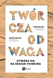 okładka Twórcza odwaga. Otwórz się na Destgn Thinking, Ebook | Tom Kelly, David Kelly