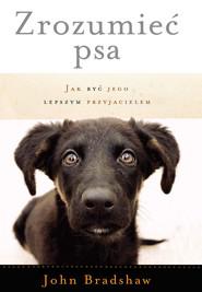 okładka Zrozumieć psa. Jak być jego lepszym przyjacielem, Ebook | John Bradshaw
