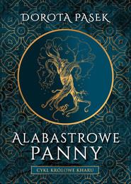 okładka Alabastrowe panny, Ebook | Dorota Pasek