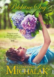okładka Błękitne sny, Ebook | Katarzyna Michalak