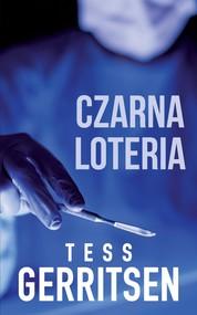 okładka Czarna loteria, Ebook | Tess Gerritsen