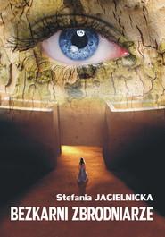 okładka Bezkarni zbrodniarze, Ebook | Stefania Jagielnicka