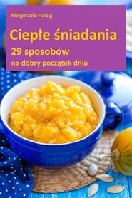 okładka Ciepłe śniadania, Ebook | Małgorzata Haisig