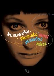 okładka Nosowska. Piosenka musi posiadać tekst, Ebook   autor zbiorowy
