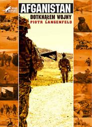 okładka Afganistan. Dotknąłem wojny, Ebook | Piotr Langenfeld