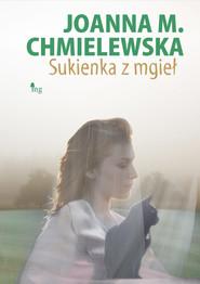 okładka Sukienka z mgieł, Ebook   Joanna M. Chmielewska