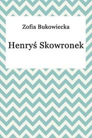 okładka Henryś Skowronek, Ebook | Zofia Bukowiecka