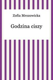 okładka Godzina ciszy, Ebook   Zofia Mrozowicka