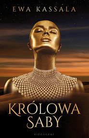 okładka Królowa Saby, Ebook | Ewa Kassala