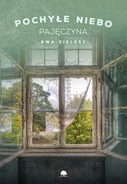 okładka Pochyłe niebo. Pajęczyna cz.2. , Ebook   Ewa Cielesz