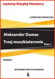 okładka Trzej muszkieterowie. Tom I, Ebook | Aleksander Dumas (Ojciec)