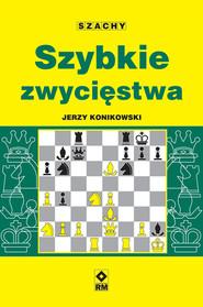 okładka Szybkie zwycięstwa, Ebook | Jerzy Konikowski
