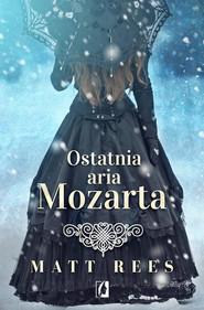 okładka Ostatnia aria Mozarta, Ebook | Matt Rees