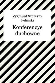 okładka Konferencye duchowne - popr. W treści epuba Tom II na Tom I, Ebook | Zygmunt Szczęsny Feliński