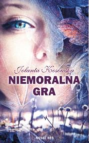 okładka Niemoralna gra, Ebook | Jolanta Kosowska