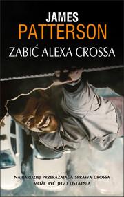 okładka Zabić Alexa Crossa, Ebook | James Patterson