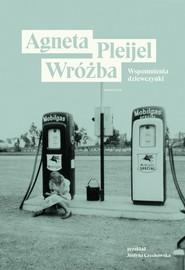 okładka Wróżba. Wspomnienia dziewczynki, Ebook | Agneta Pleijel