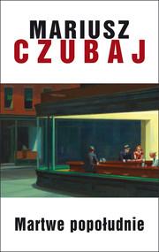 okładka Martwe popołudnie, Ebook | Mariusz Czubaj