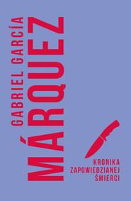 okładka Kronika zapowiedzianej śmierci, Ebook | Gabriel Garcia Marquez