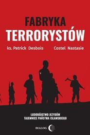 okładka Fabryka terrorystów, Ebook   Patrick DESBOIS  Nastasie COSTEL
