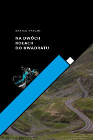 okładka Na dwóch kołach do kwadratu, Ebook | Bartłomiej  Kargol