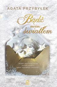 okładka Bądź moim światłem, Ebook | Agata Przybyłek
