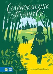 okładka Czarnoksiężnik z Krainy Oz, Ebook | Lyman Frank Baum