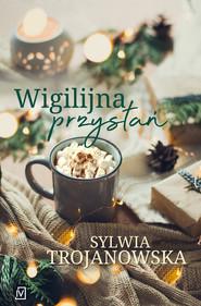 okładka Wigilijna przystań, Ebook | Sylwia Trojanowska