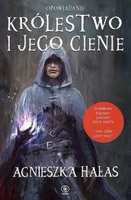 okładka Królestwo i jego cienie, Ebook | Agnieszka Hałas