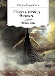 okładka Północna Droga. (#3). Pasja według Einara, Ebook | Elżbieta Cherezińska