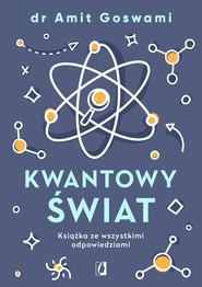 okładka Kwantowy świat, Ebook | Amit Goswami