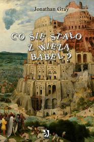 okładka Co się stało z wieżą Babel?, Ebook | Jonathan Gray
