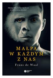okładka Małpa w każdym z nas. Dlaczego seks, przemoc i życzliwość są częścią natury człowieka?, Ebook | Frans de Waal