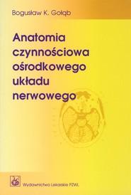 okładka Anatomia czynnościowa ośrodkowego układu nerwowego, Ebook   Bogusław Gołąb, Kazimierz Jędrzejewski