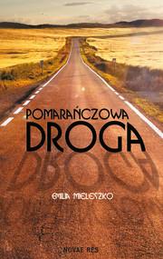 okładka Pomarańczowa droga, Ebook   Emilia  Mieleszko