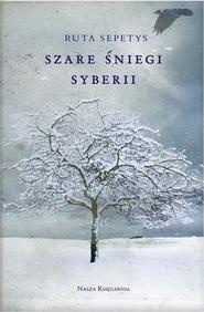 okładka Szare śniegi Syberii, Ebook | Ruta Sepetys