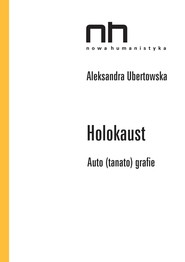 okładka Holokaust, Ebook | Aleksandra  Ubertowska, Andrzej  Lesiakowski