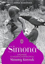 okładka Simona. Opowieść o niezwyczajnym życiu Simony Kossak, Ebook | Anna Kamińska