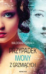 okładka Przypadek Iwony z Grzmiących, Ebook | Waldemar Pernach