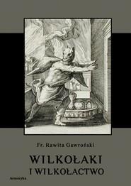 okładka Wilkołaki i wilkołactwo, Ebook | Franciszek Rawita  Gawroński