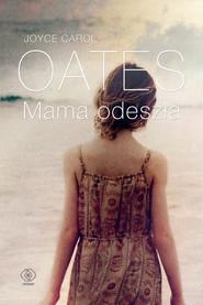 okładka Mama odeszła, Ebook | Joyce Carol Oates